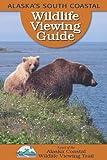 Alaska's South Coastal Wildlife Viewing Guide