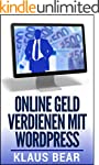 Online Geld verdienen mit Wordpress:...