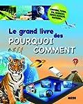 GRAND LIVRE DES POURQUOI COMMENT 2014...
