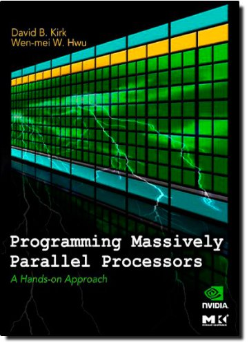 Programming Massively Parallel Processors: A Hands-on...