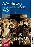 AQA History AS: Unit 1 Britain, 1906-1951
