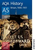 Chris Collier AQA History AS: Unit 1 Britain, 1906-1951