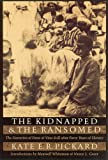 img - for The Kidnapped and the Ransomed: The Narrative of Peter and Vina Still after Forty Years of Slavery book / textbook / text book