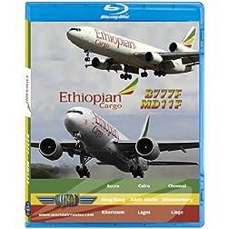 Ethiopian Cargo Boeing 777-200 Freighter & Douglas MD11 [Blu-ray]
