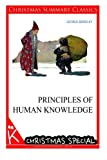 Principles of Human Knowledge [Christmas Summary Classics]