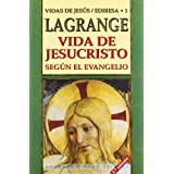 Vida de Jesucristo según el Evangelio (Grandes firmas Edibesa)