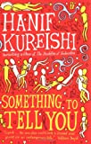 Hanif Kureishi Something to Tell You