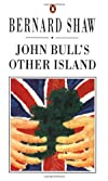John Bull&#39;s Other Island (Bernard Shaw Library)