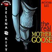 The Real Mother Goose: A BDSM Erotic Fantasy Romance | [Selena Kitt]