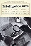 Intelligence Wars: American Secret History from Hitler to Al-Qaeda (New York Review Collections) (1590170989) by Powers, Thomas