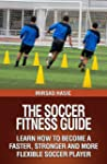 The Soccer Fitness Guide - Learn How...
