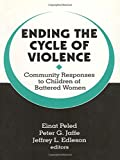 img - for Ending the Cycle of Violence: Community Responses to Children of Battered Women book / textbook / text book