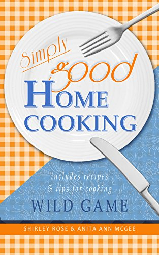 Simply Good Home Cooking by Shirley Rose McGee
