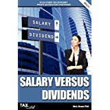 Salary Versus Dividends and Other Tax Efficient Profit Extraction Strategiesby Nick Braun