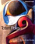 Totem Poles: An Illustrated Guide