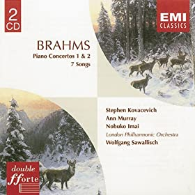 Brahms: Piano Concertos 1 & 2 and 7 Songs
