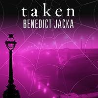 Taken: Alex Verus Series, Book 3 (       UNABRIDGED) by Benedict Jacka Narrated by Gildart Jackson