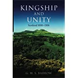 Kingship and Unity: Scotland 1000-1306 (New History of Scotland)by G.W.S. Barrow