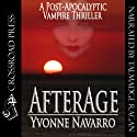 Afterage (       UNABRIDGED) by Yvonne Navarro Narrated by Talmadge Ragan