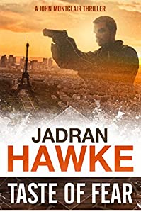 Taste Of Fear: A John Montclair Mystery Thriller by Jadran Hawke ebook deal