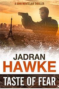 Taste Of Fear: A John Montclair Mystery Thriller by Jadran Hawke ebook deal