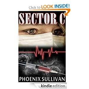 Free Kindle Book: SECTOR C, by Phoenix Sullivan. Publisher: Steel Magnolia Press (August 30, 2011)