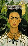 Twenty-Four Frida Kahlos Paintings (Collection) for Kids