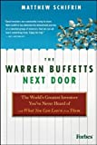 img - for The Warren Buffetts Next Door: The World's Greatest Investors You've Never Heard Of and What You Can Learn From Them by Matthew Schifrin (2010) Hardcover book / textbook / text book