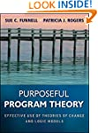 Purposeful Program Theory: Effective...
