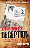 img - for Deathly Deception: The Real Story of Operation Mincemeat 1st edition by Smyth, Denis (2011) Paperback book / textbook / text book