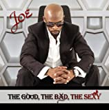 The Good, The Bad, The Sexy (Deluxe Edition - 4 Bonus Tracks) by Joe