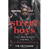 Street Boys: 7 Kids. 1 Estate. No Way Out. A True Story.by Tim Pritchard