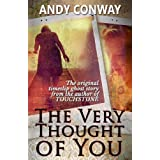 The Very Thought of You (a timeslip ghost story)by Andy Conway