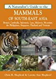 Naturalist's Guide to the Mammals of South-East Asia (Naturalists' Guides)