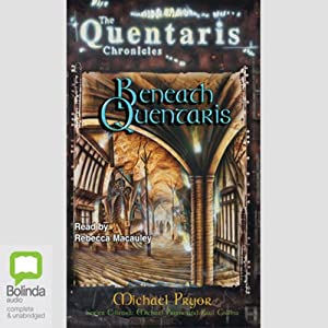 Beneath Quentaris: The Quentaris Chronicles, Book 5 | [Michael Pryor]