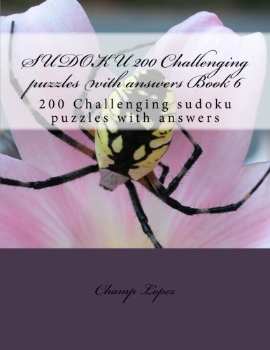 SUDOKU 200 Challenging puzzles with answers Book 6: 200 Challenging sudoku puzzles with answers: Volume 6