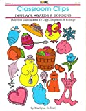 img - for Displays, Awards & Borders - Classroom Clips for Grades 2-6 [ Marilynn G. Barr, MM1939] book / textbook / text book