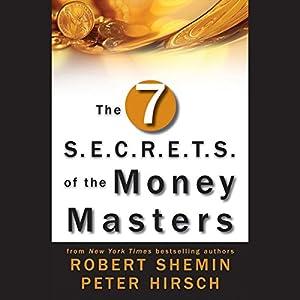 The Seven S.E.C.R.E.T.S. of the Money Masters Audiobook