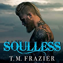 Soulless: King, Book 4 Audiobook by T. M. Frazier Narrated by Molly Glenmore, Rob Shapiro