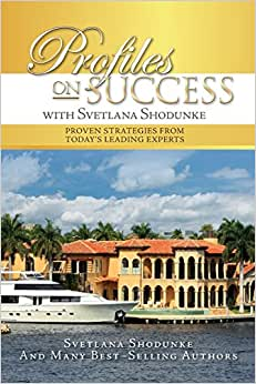 Profiles On Success With Svetlana Shodunke