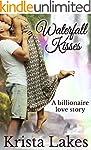 Waterfall Kisses: A Billionaire Love...
