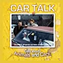Car Talk: Calls About Animals and Cars Audiobook by Tom Magliozzi, Ray Magliozzi Narrated by Tom Magliozzi, Ray Magliozzi