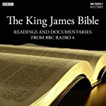 The King James Bible: Readings From & The Story Behind the King James Bible (from BBC Radio 4) | James Naughtie