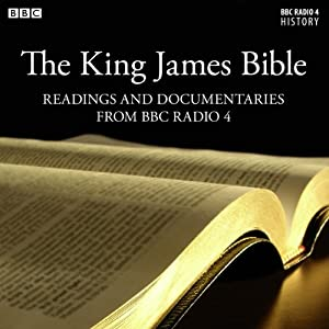 The King James Bible: Readings From & The Story Behind the King James Bible (from BBC Radio 4) | [James Naughtie]