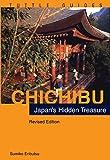 Chichibu: Japan's Hidden Treasures: Japan Hidden Treasure