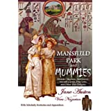Mansfield Park and Mummies: Monster Mayhem, Matrimony, Ancient Curses, True Love, and Other Dire Delights ~ Jane Austen