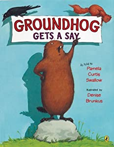"Cover of ""Groundhog Gets a Say"""