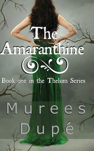 The Amaranthine (Thelum Series) (Volume 1) PDF
