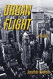 img - for Urban Flight: A Novel book / textbook / text book