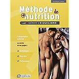 M�thode de Nutrition : G�rer l'�quilibre - L'alimentation ma�tris�e au service de vos projets : Esth�tique, Bien-�tre, Performancepar Olivier Lafay